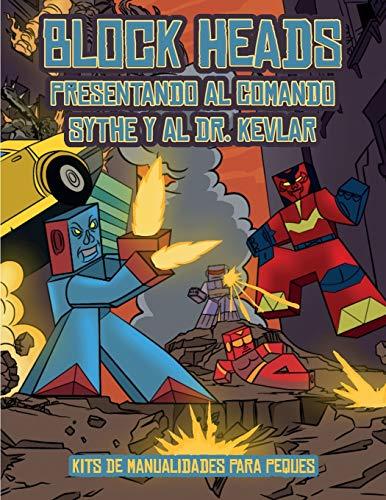 9781839462740: Kits de manualidades para peques (Presentando al Comando Sythe y al Dr. Kevlar): Este libro de manualidades recortables de Block Heads para niños ... y 1 aerodeslizador (Spanish Edition)