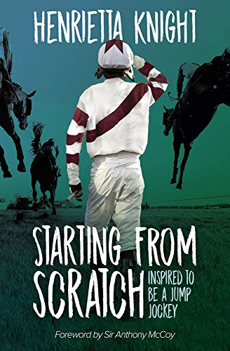 9781839500305: Starting From Scratch: Inspired to Be a Jump Jockey