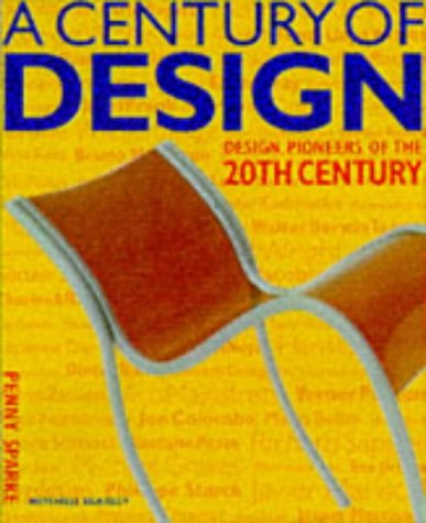 A CENTURY OF DESIGN Design Pioneers of the 20th Century
