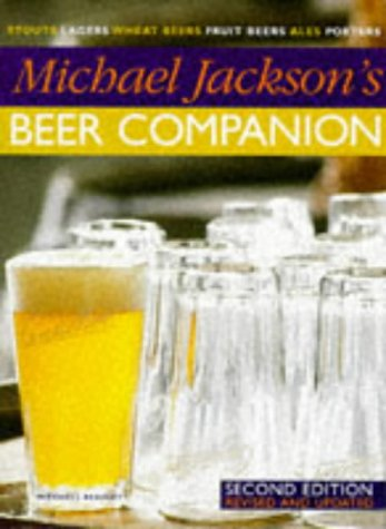 9781840000061: Michael Jackson's Beer Companion - Stouts, Lagers, Wheat Beers, Fruit Beers, Ales, Porters - Second Revised