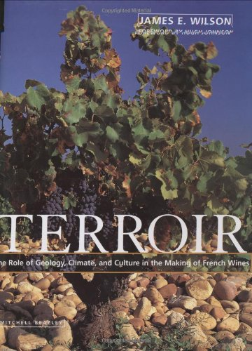 9781840000337: Terroir: Role of Geology, Climate and Culture in the Making of French Wines
