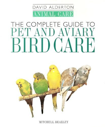 9781840000382: The Complete Guide to Pet and Aviary Bird Care (Animal Care)
