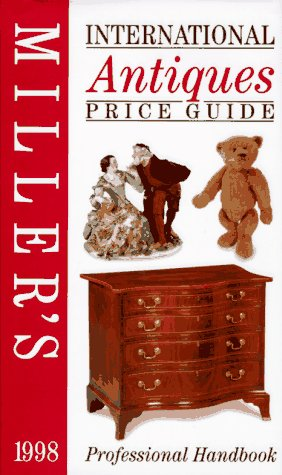 9781840000399: Miller's International Antiques Price Guide 1998: 1998, volume XIX