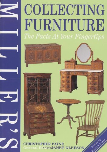 9781840000535: Miller's Collecting Furniture: The Facts at Your Fingertips (Millers Facts at Yr Fingertips)