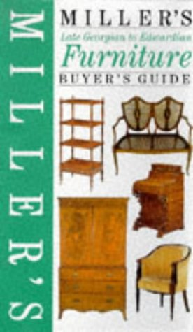 Miller's Furniture Buyer's Guide : Late Georgian to Edwardian (Antiques Checklist Ser.)