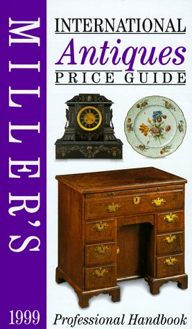 9781840000603: Miller's: International Antiques: Price Guide 1999 (Vol 20) (volume XX)