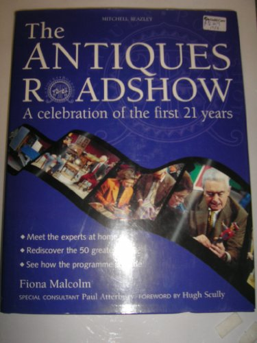 THE ANTIQUES ROADSHOW : A CELEBRATION OF THE FIRST 21 YEARS