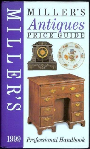 Miller's Antiques Price Guide Professional Handbook 1999