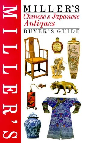 9781840001273: Miller's: Chinese & Japanese Antiques: Buyer's Guide