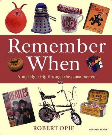 9781840001297: Remember When: A Nostalgic Trip Through the Consumer Era