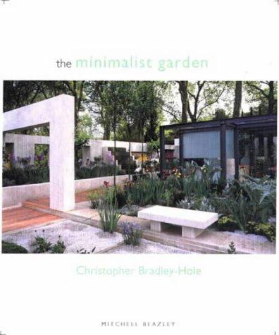 The Minimalist Garden: Bradley - Hole, Christopher