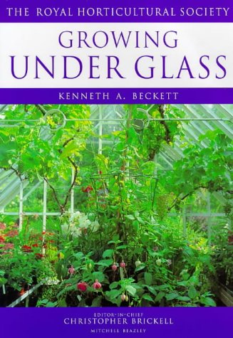 9781840001549: Growing Under Glass (Royal Horticultural Society's Encyclopaedia of Practical Gardening S.)