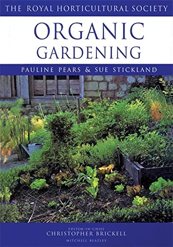 Organic gardening rhs encyclopedia of practical gardening by pauline pears sue stickland the - Organic gardening practical tips ...