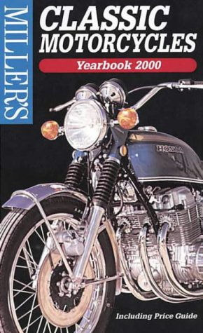 Miller's: Classic Motorcycles: Yearbook 2000 (Miller's Classic Motorcycles Price Guide, 2000-2001) (9781840001754) by Mick Walker