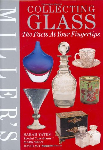9781840001914: Miller's Collecting Glass: The Facts at Your Fingertips (Miller's Collector's Guides)