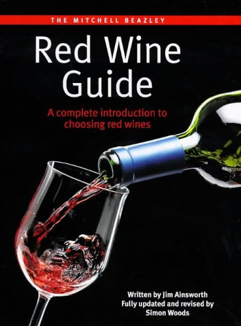 9781840001969: Mitchell Beazley: Red Wine Guide: A Complete Introduction To Choosing Red Wines