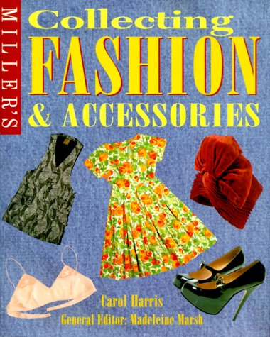 9781840002126: Miller's: Collecting Fashion and Accessories
