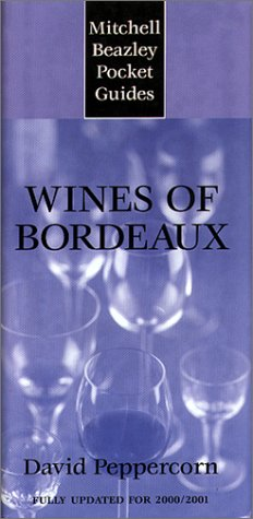 9781840002508: Mitchell Beazley Pocket Guide: Wines of Bordeaux: Fully Updated for 2000/2001 (Mitchell Beazley Pocket Guides)
