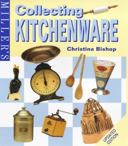 9781840002546: Miller's: Collecting Kitchenware