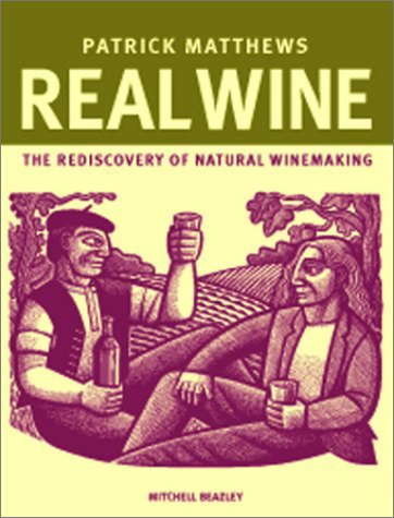 9781840002577: Real Wine: The Rediscovery of Natural Winemaking