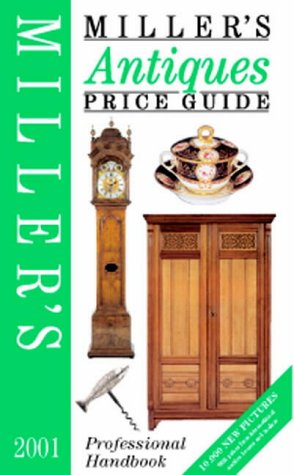 MILLER'S ANTIQUES PRICE GUIDE 2001 : VOLUME XXII