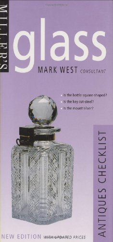 Miller's: Glass: Antiques Checklist (Miller's Antiques Checklists): West, Mark