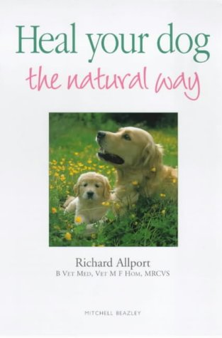 9781840002973: Heal Your Dog the Natural Way