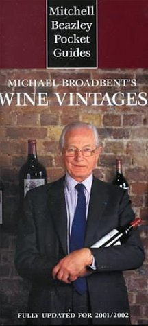 9781840003260: Mitchell Beazley Pocket Guide: Michael Broadbent's Wine Vintages: Fully Updated for 2001/2002 (Mitchell Beazley Pocket Guides)