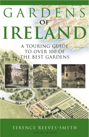Gardens of Ireland: A Touring Guide to: Reeves-Smyth, Terence
