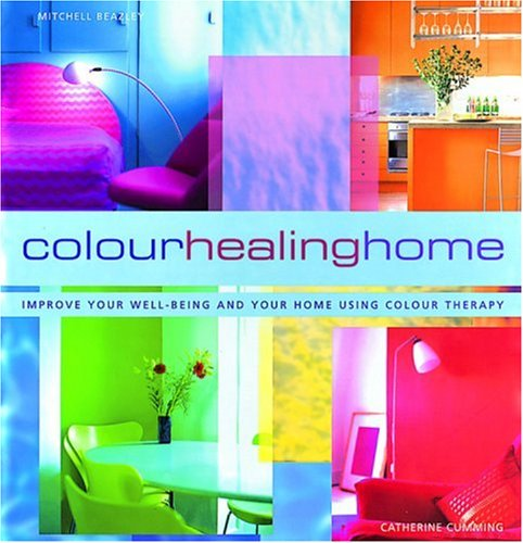 9781840003659: Color Healing Home: Improve Your Well-Being and Your Home Using Color Therapy
