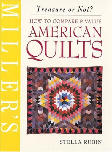 9781840003819: Miller's American Quilts: How to Compare & Value (Miller's Treasure or Not)