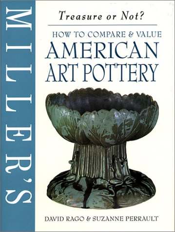 How to Compare and Value American Art Pottery: Rago David & Perrault Suzanne