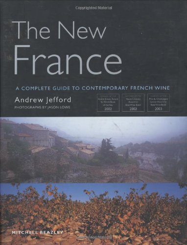 9781840004106: The New France: A Complete Guide to Contemporary French Wine