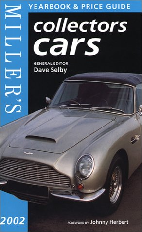 Miller's: Collectors Cars: Yearbook and Price Guide 2002 (1840004401) by Dave Selby