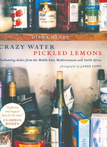 9781840005011: Crazy Water, Pickled Lemons: Enchanting Dishes from the Middle East, Mediterranean and North Africa
