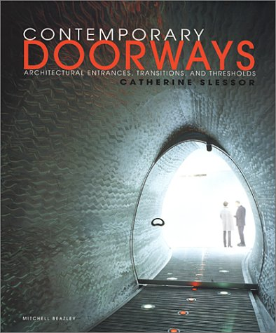 9781840005097: Contemporary Doorways: Architectural Entrances, Transitions and Thresholds