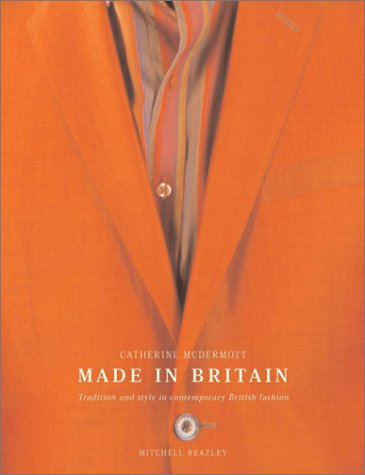 9781840005455: Made in Britain: Tradition and Style in Contemporary British Fashion