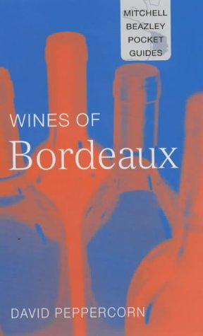 9781840005509: Mitchell Beazley Pocket Guide: Wines of Bordeaux (Mitchell Beazley Wine Guide to the Wines of Bordeaux)