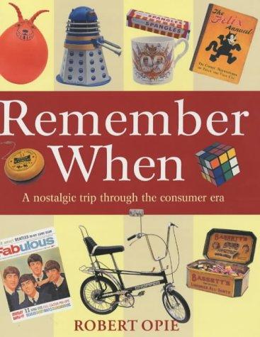 9781840005684: Remember When: A Nostalgic Trip Through the British Consumer Era