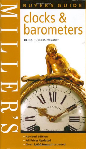 Miller's Buyer's Guide: Clocks & Barometers (Miller's Buyer's Guides) (9781840005837) by Roberts, Derek