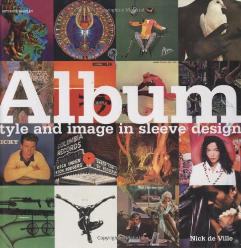 Album. Style and Image in Sleeve Design.: de Ville, Nick.