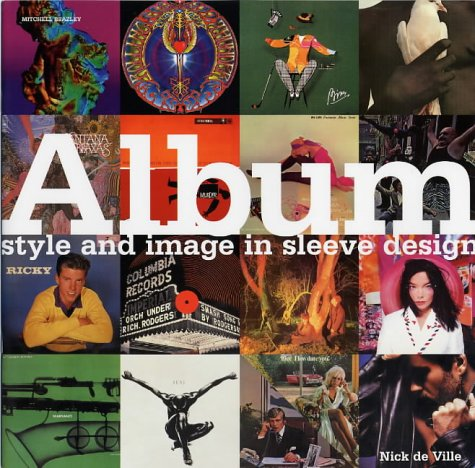 9781840006056: Album: Classic Sleeve Design: Style and Image in Sleeve Design
