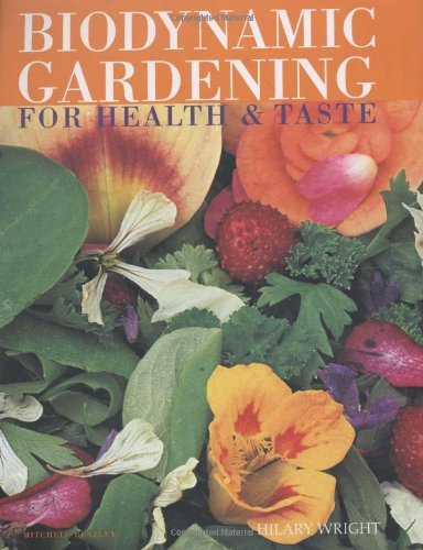 Biodynamic Gardening For Health & Taste