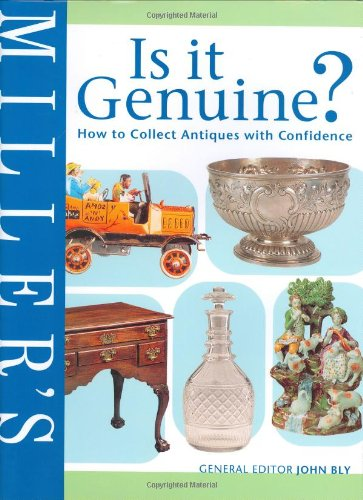 9781840006230: Miller's Is It Genuine?: How to Collect Antiques with Confidence