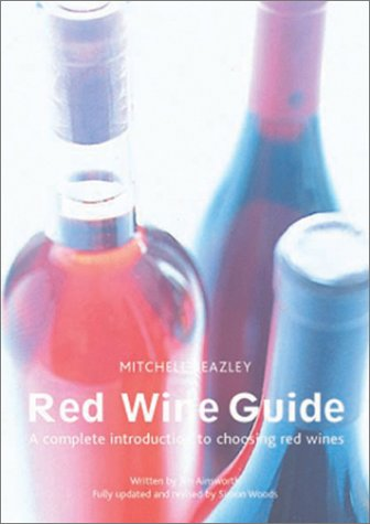 9781840006285: The Mitchell Beazley Red Wine Guide: A Complete Introduction to Choosing Red Wines