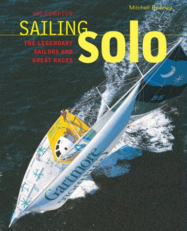 9781840006551: Sailing Solo: The Legendary Sailors and the Great Races
