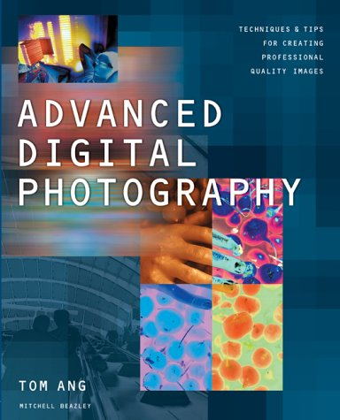 9781840006834: Advanced Digital Photography: Techniques and Tips for Creating Professional-Quality Images