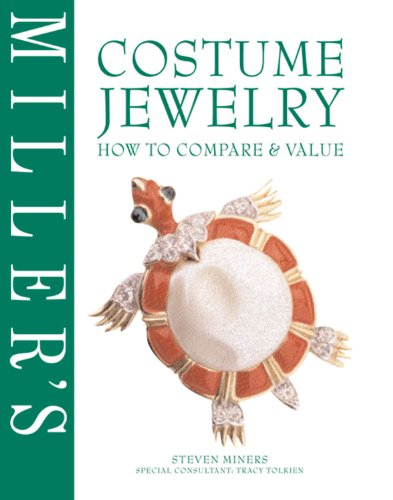 Miller's Costume Jewelry: How to Compare & Value: Steven Miners and Tracy Tolkien