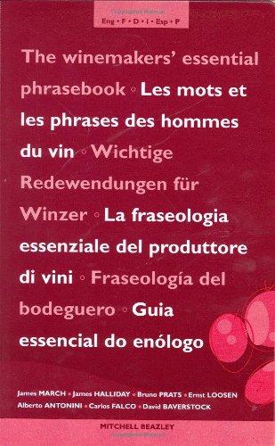 The Winemakers' Essential Phrasebook: James Halliday; James