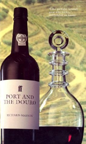 9781840008159: Port and the Douro (Faber Books on Wine)